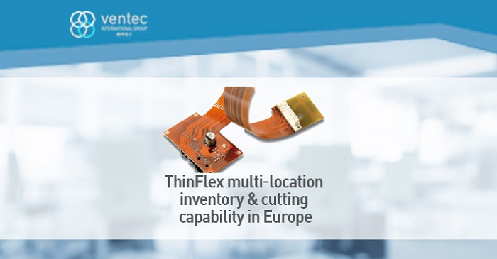 Ventec Expands ThinFlex Inventory & Cutting Capability in Europe